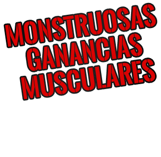 monstruosas ganancias musculares