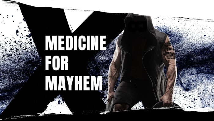 Medicine for Mayhem