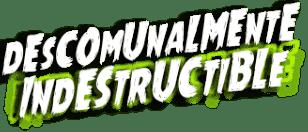 Descomunalmente Indestructible