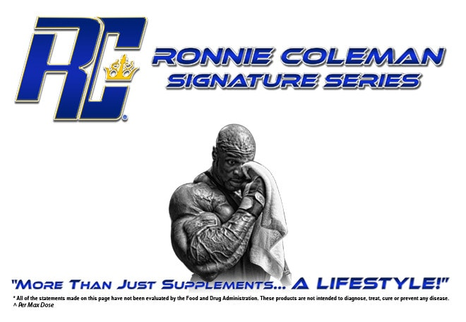 Ronie Coleman Signature Series, More than just supplements... A LifeStyle